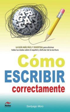 PTP2- Cómo escribir correctamente Santyago Moro 978-84-92892-36-5 Mestas Ediciones