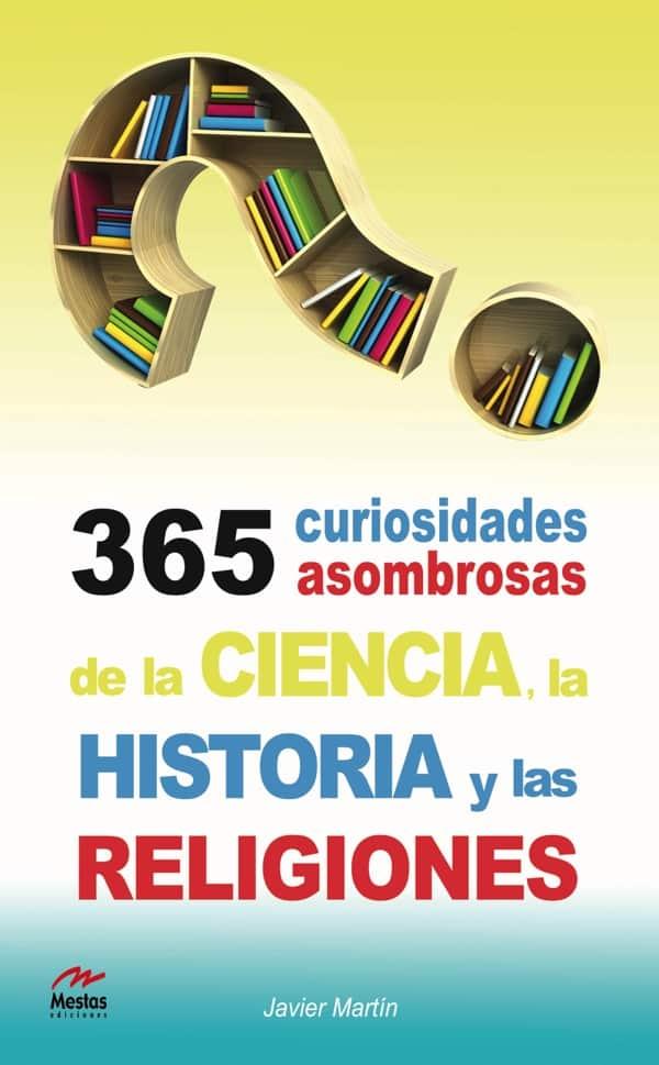 PTP4- 365 curiosidades de la historia Javier Martín 978-84-92892-37-2 Mestas Ediciones