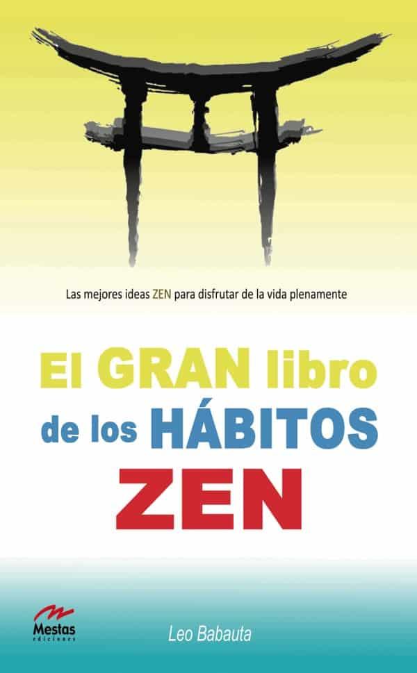 PTP6- El gran libro de los hábitos zen Leo Babauta 978-84-92892-30-3 Mestas Ediciones