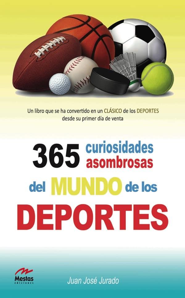 PTP7- 365 Curiosidades de los deportes Juan José Jurado 978-84-92892-29-7 Mestas Ediciones