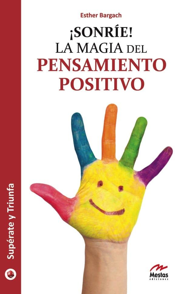 ST1- Sonríe La magia del pensamiento positivo Esther Bargach 978-84-95994-16-5 Mestas Ediciones