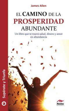 ST12- El camino de la prosperidad abundante James Allen 978-84-92892-48-8 Mestas Ediciones