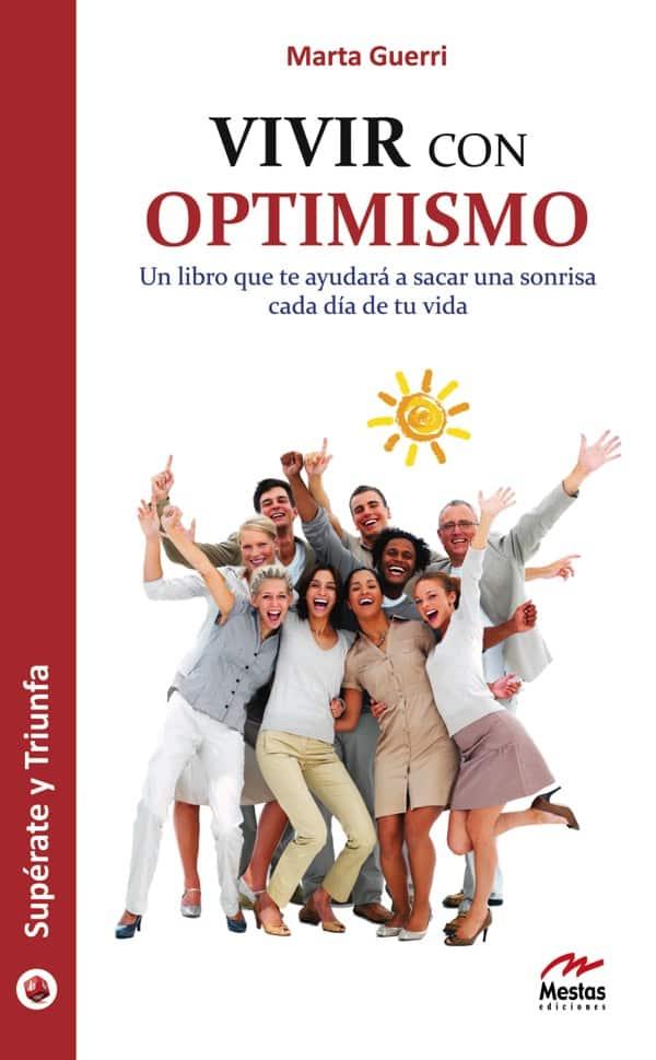 ST13- Vivir con optimismo Marta Guerri 978-84-92892-47-1 Mestas Ediciones