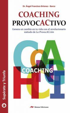 ST19- Coaching ProvocACtivo Ángel Briones Barco 978-84-16365-04-3 Mestas Ediciones