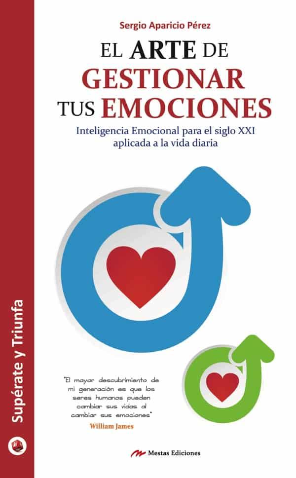 ST26- El arte de gestionar tus emociones Sergio Aparicio Pérez 978-84-16365-44-9 Mestas Ediciones