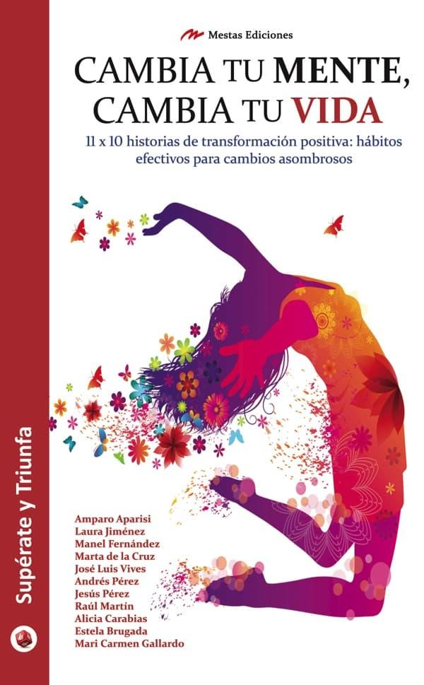 ST34- Cambia tu mente cambia tu vida 978-84-16365-73-9 Mestas Ediciones