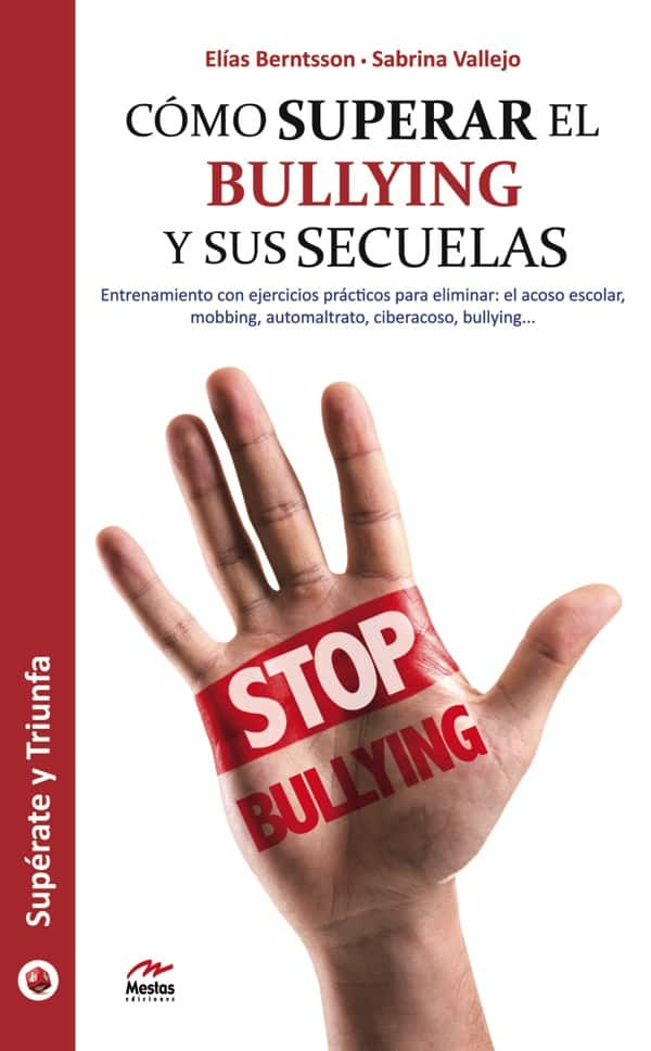 ST36- Cómo superar el bullying Elias Berntsson 978-84-16775-27-9 Mestas Ediciones