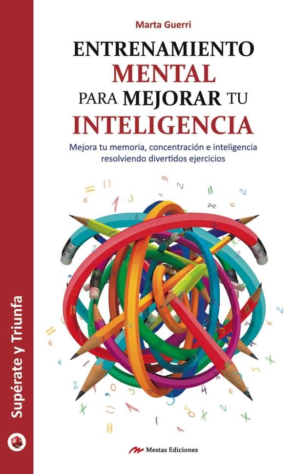 ST38- Entrenamiento mental inteligencia Marta Guerri 978-84-16775-26-2 Mestas Ediciones