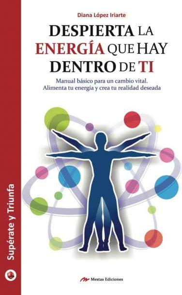 ST40- Despierta la energía que hay dentro de ti Diana López Iriarte 978-84-16775-61-3 Mestas Ediciones