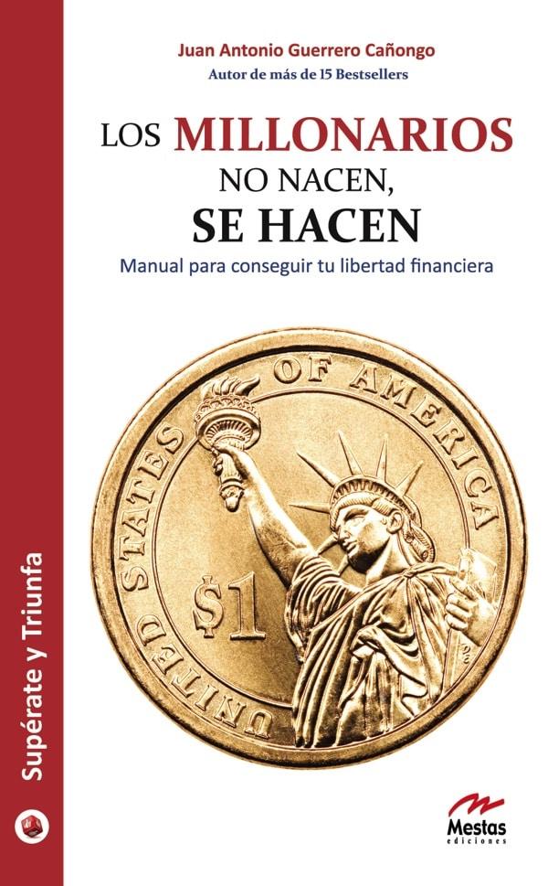 ST5- Los millonarios no nacen, se hacen Juan Antonio Guerrero Cañongo 978-84-92892-06-8 Mestas Ediciones