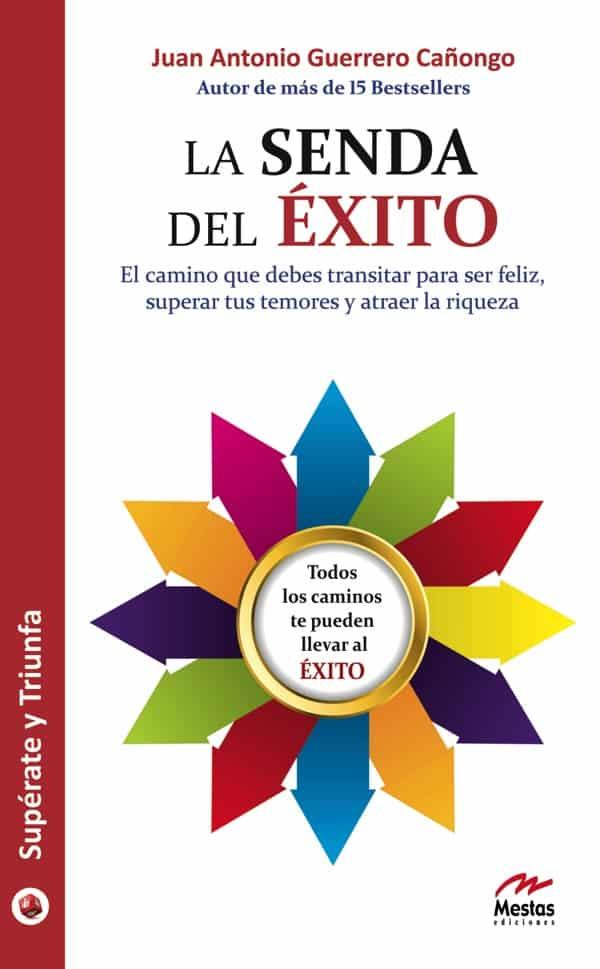 ST91- La senda del éxito Juan Antonio Guerrero Cañongo 978-84-92892-04-4 Mestas Ediciones