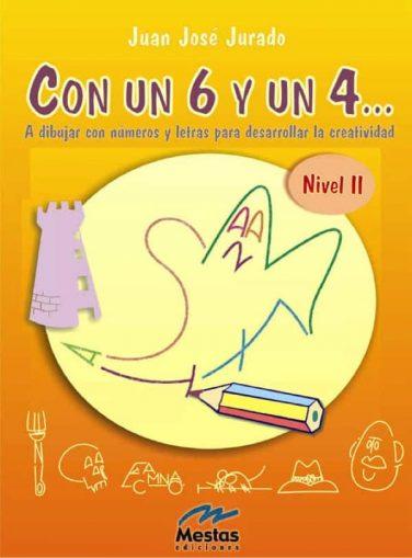 SYC2- Con un 6 y un 4 nivel2 Juan José Jurado 978-84-95311-44-3 Mestas Ediciones