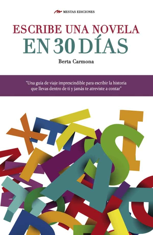 TH3- Escribe una novela en 30 días Berta Carmona 978-84-16365-28-9 Mestas Ediciones