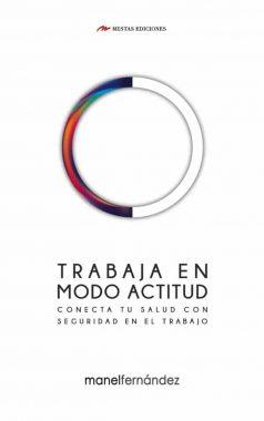 TH6- Trabaja en Modo Actitud Manel Fernández Jaria 978884-17782-99-3 Mestas Ediciones