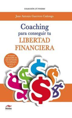 TP1- Coaching para conseguir la libertad financiera Juan Antonio Guerrero cañongo 978-84-92892-57-0 Mestas Ediciones