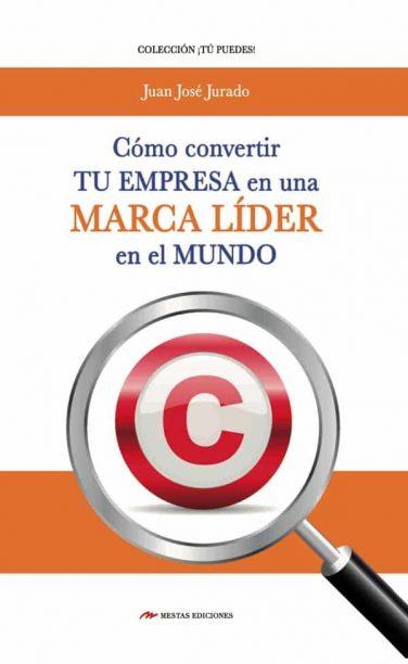 TP10- Libro de la marca líder Juan José Jurado 978-84-16365-47-0 Mestas Ediciones