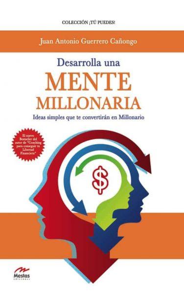 TP11- Desarrolla una mente millonaria Juan Antonio Guerrero Cañongo 978-84-16365-75-3 Mestas Ediciones