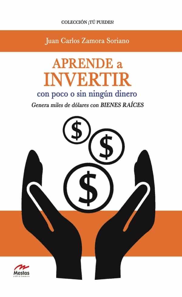 TP12- Aprende a invertir sin dinero Juan Carlos Zamora Soriano 978-84-16365-74-6 Mestas Ediciones
