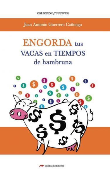 TP13- Engorda tus Vacas hambruna Juan Antonio Guerrero Cañongo 978-84-16775-36-1 Mestas Ediciones