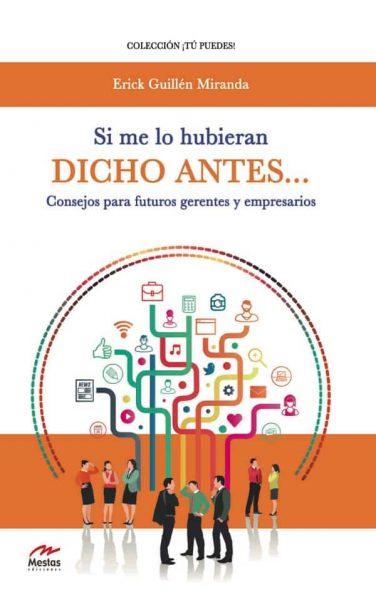 TP16- Si me lo hubieran dicho Consejos Emprendedores Erick Guillén 978-84-16775-34-7 Mestas Ediciones