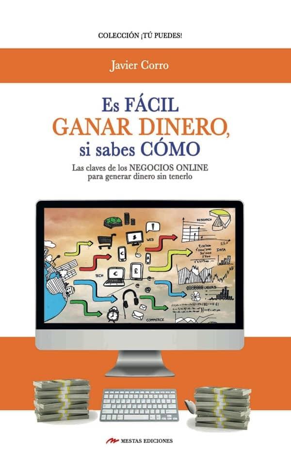 TP19- Es fácil ganar dinero si sabes como Javier Corro 978-84-16775-13-2 Mestas Ediciones