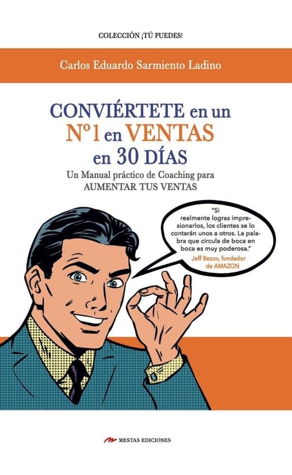 TP21- Conviértete en un n 1 en ventas en 30 días Carlos Eduardo Sarmiento Ladino 978-84-16775-73-6 Mestas Ediciones