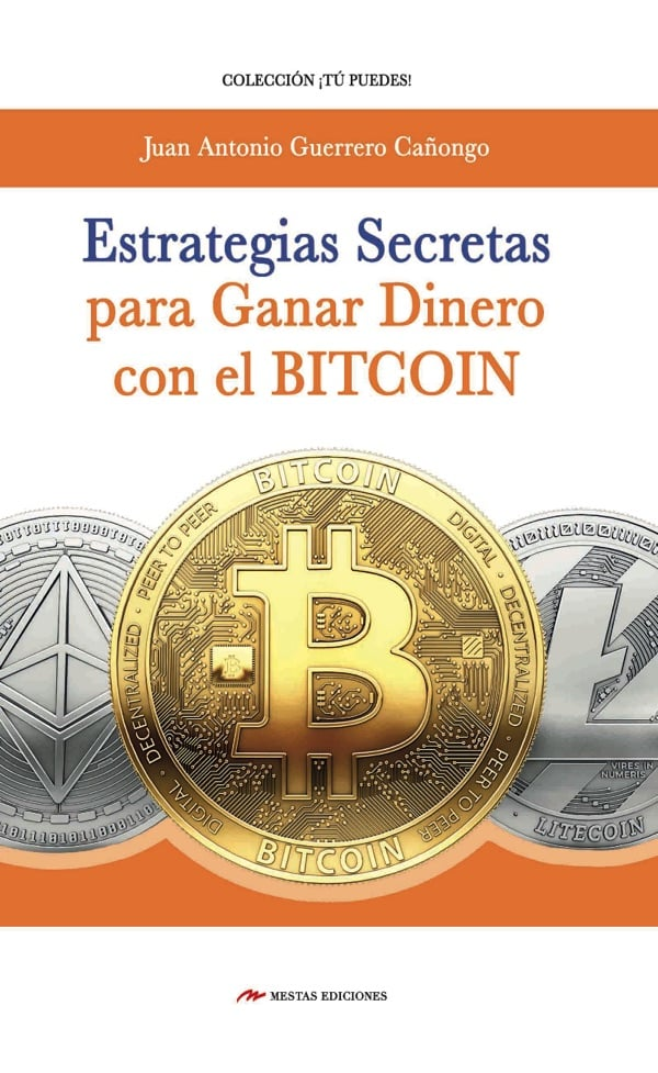 TP24- Estrategias secretas Bitcoin Juan Antonio Guerrero Cañongo 978-84-17244-11-8 Mestas Ediciones