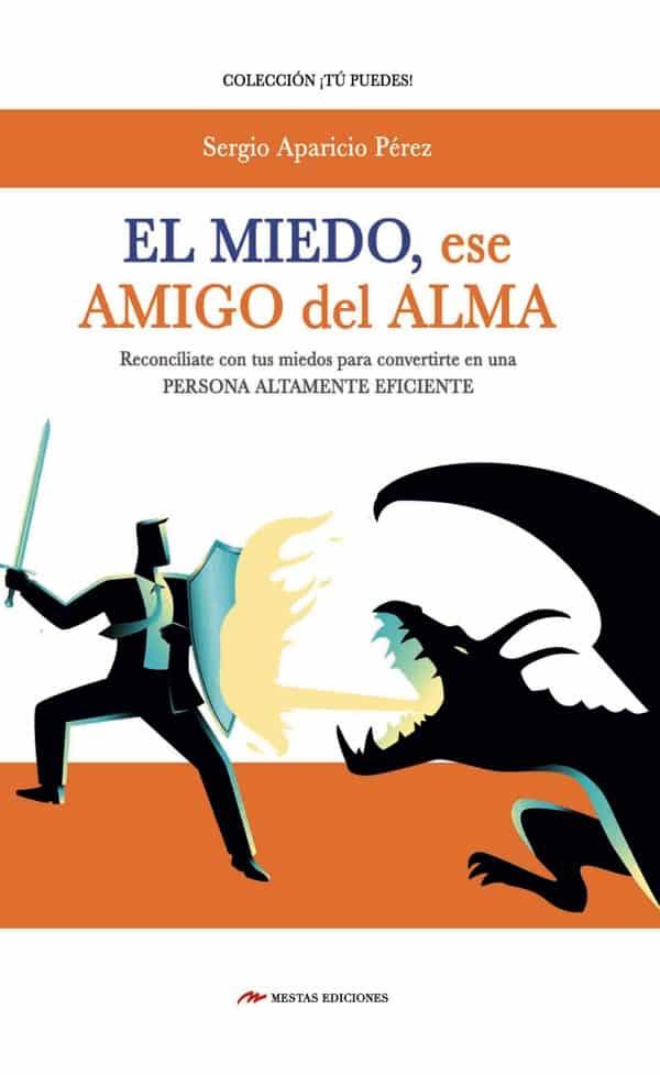 TP25- El miedo, ese amigo del alma Sergio Aparicio Pérez 978-84-17244-12-5 Mestas Ediciones