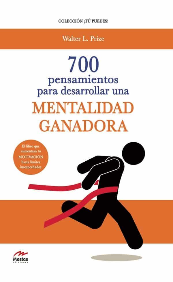 TP3- 700 pensamientos Mentalidad Ganadora 978-84-92892-59-4 Walter L. Prize Mestas Ediciones