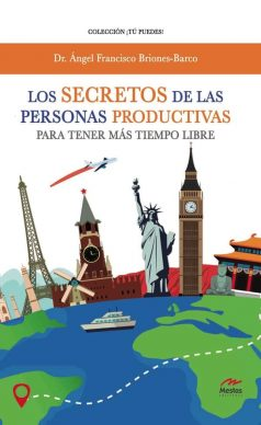 TP31- Los secretos de las personas productivas Ángel Briones Barco 978-84-17244-82-8 Mestas Ediciones