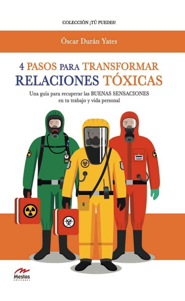 TP34- 4 pasos para transformar relaciones tóxicas Óscar Duran Yates 978-84-17244-85-9 Mestas Ediciones