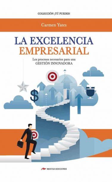 TP35- La excelencia empresarial Carmen Yates 978-84-17244-86-6 Mestas Ediciones