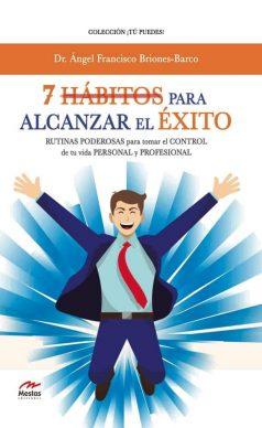 TP36- 7 Hábitos para alcanzar el éxito Ángel Briones Barco 978-84-17244-87-3 Mestas Ediciones