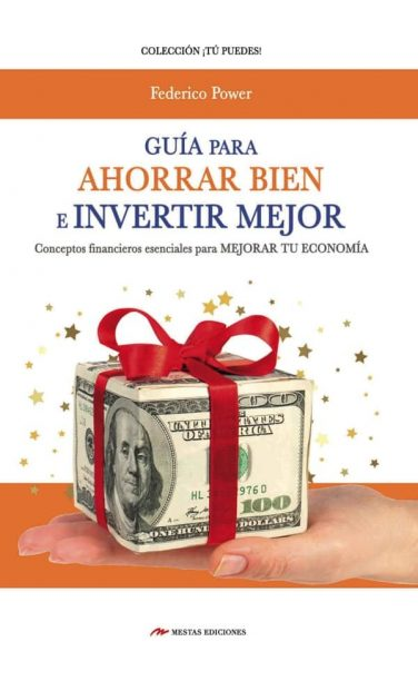 TP38- Aprende a Ahorrar e Invertir mejor Federico Power 978-84-17782-45-0 Mestas Ediciones