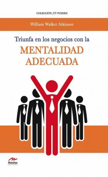 TP5- Triunfa en los negocios mentalidad adecuada William Walker Atkinson 978-84-92892-35-8 Mestas Ediciones