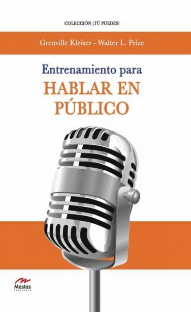 TP7- Entrenamiento para hablar en público Walter L. Prize 978-84-92892-72-3 Mestas Ediciones