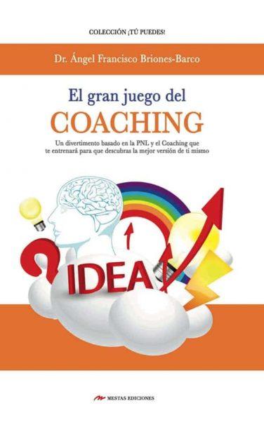 TP9- El gran juego del coaching Ángel Briones Barco 978-84-16365-46-3 Mestas Ediciones