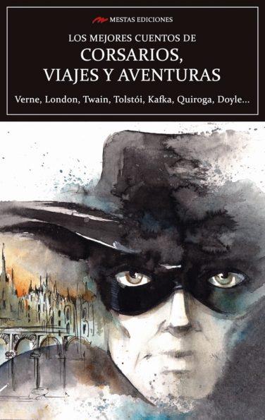 VE11- Los mejores cuentos de corsarios, viajes y aventuras London Twain Kafka Quiroga Julio Verne 978-84-17244-72-9 Mestas Ediciones
