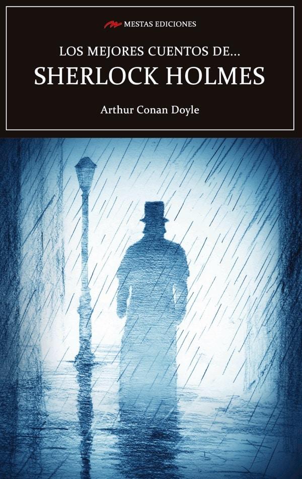 VE13- Los mejores cuentos de Sherlock Holmes Arthur Conan Doyle 978-84-17782-38-2 Mestas Ediciones