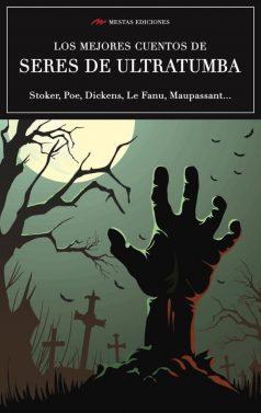 VE7- Los mejores cuentos de seres de ultratumba Dickens Poe Stoker 978-84-16775-84-2 Mestas Ediciones