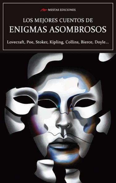 VE9- Los mejores cuentos de enigmas asombrosos Kipling Lovecraft Doyle Bierce 978-84-17244-70-5 Mestas Ediciones